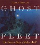 Ghost Fleet: The Sunken Ships of Bikini Atoll